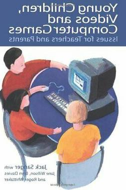 Young Children, Videos and Computer Games: Issu, Sanger, Jac