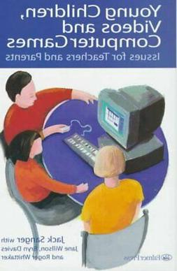 Young Children, Videos and Computer Games : Issues for Teach
